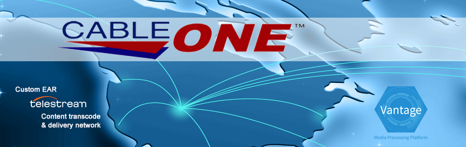 Cable One National Media Encoding for Distribution & Traffic Systems